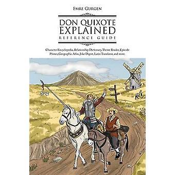 Don Quixote forklarede Reference Guide karakter encyklopædi forholdet ordbog tema læser Episode Primer geografisk Atlas Joke Digest L fra Gurgen & Emre