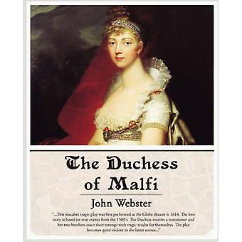 The Duchess of Malfi by Webster & John