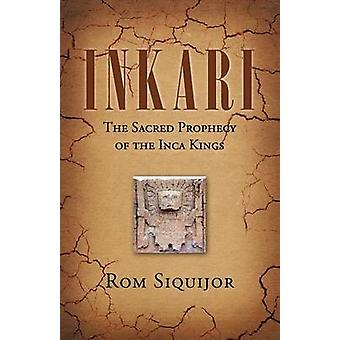 Inkari The Sacred Prophecy of the Inca Kings by Siquijor & Rom