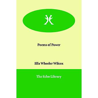 ウィルコックス・アンド・エラ・ウィーラーによる力の詩