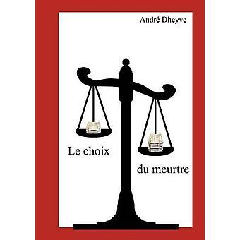 Le Choix Du Meurtre by Dheyve & Andr