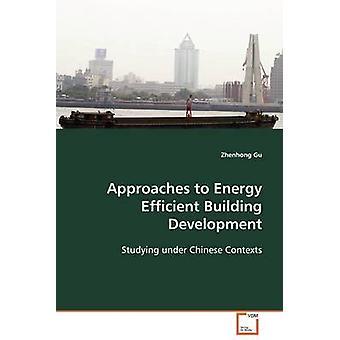 Konzepte für energieeffizientes bauen Entwicklung von Gu & Zhenhong