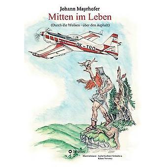 Mitten im Leben by Mayrhofer & Johann