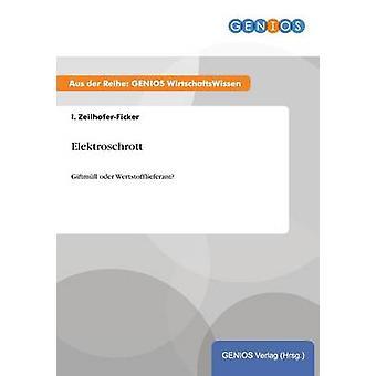 Elektroschrott by ZeilhoferFicker & I.