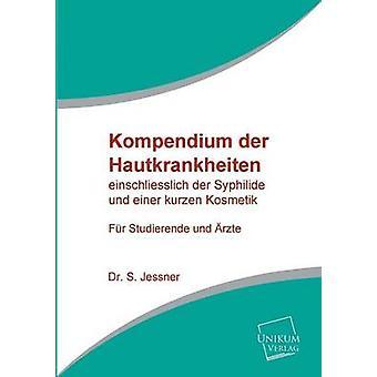 Kompendium Der Hautkrankheiten by Jessner & S.