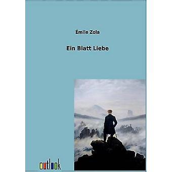 Ein Blatt Liebe by Zola & Emile