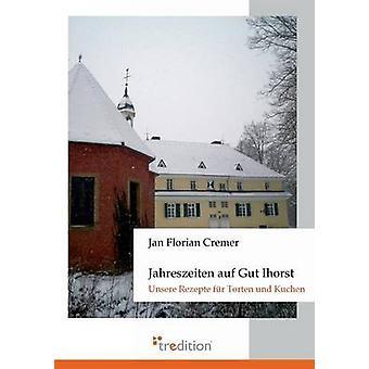 Jahreszeiten Auf Gut Ihorst von Cremer & Jan Florian
