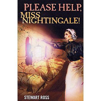 Please Help - Miss Nightingale! by Stewart Ross - 9780237535049 Book