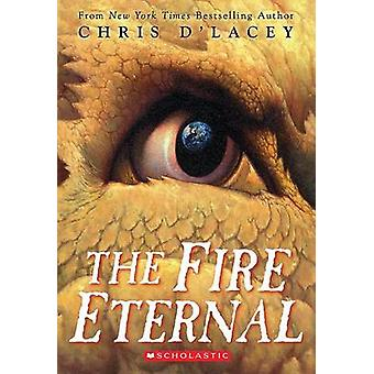 The Fire Eternal by Chris D'Lacey - 9780545051644 Book