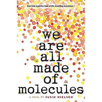 We Are All Made of Molecules by Susin Nielsen-Fernlund - 978055349689
