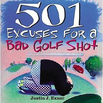 501 Excuses for a Bad Golf Shot by Justin Exner - 9781402202544 Book