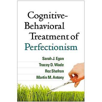 Cognitive-Behavioral Treatment of Perfectionism by Sarah J. Egan - Tr