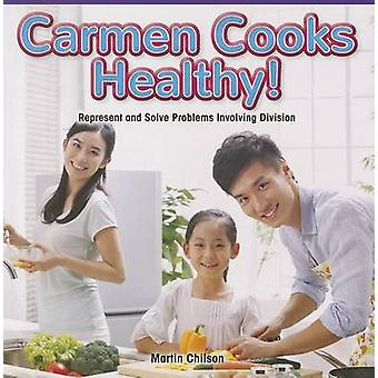 Carmen Cooks Healthy! - Represent and Solve Problems Involving Divisio