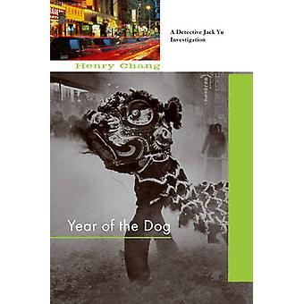 Year of the Dog by Henry Chang - 9781569476048 Book