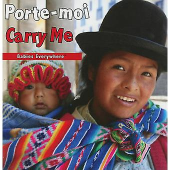 Porte-Moi/Carry Me by Star Bright Books - 9781595722164 Book