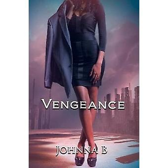 Vengeance - A Never Ending Nightmare by B Johnna - 9781622865413 Book