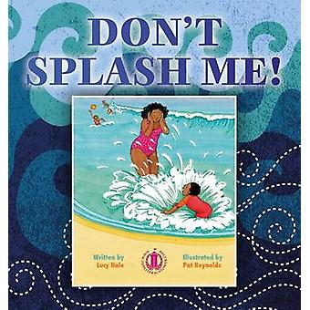 Don't Splash Me! by Lucy Hale - 9781776500086 Book