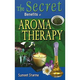 Secret Benefits of Aromatherapy by Sumeet Sharma - 9788120739963 Book