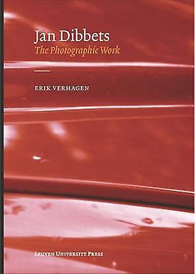 Jan Dibbets - the Photographic Work by Erik Verhagen - 9789058679918
