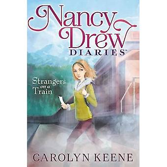 Nancy Drew Diaries - Strangers on a Train door Carolyn Keene - 978141699