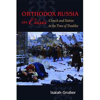 Russia ortodossa in crisi: Chiesa e nazione nel tempo dei problemi