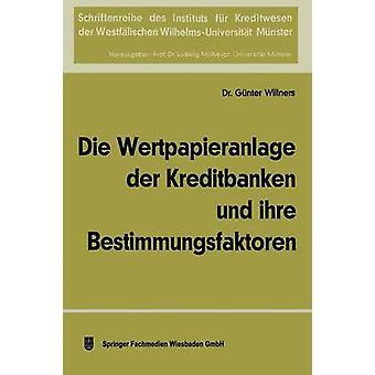 Die Wertpapieranlage der Kreditbanken und ihre Bestimmungsfaktoren por Willners & Gnter