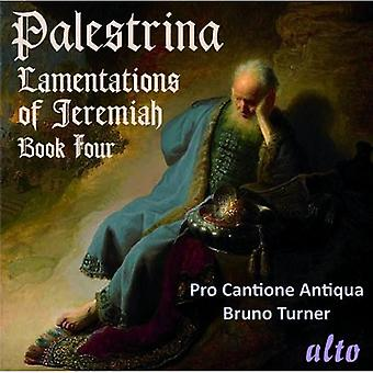 Pro Cantione Antiqua/Bruno Turner - Palestrina: Lamentations of Jermiah, Book 4 [CD] USA import