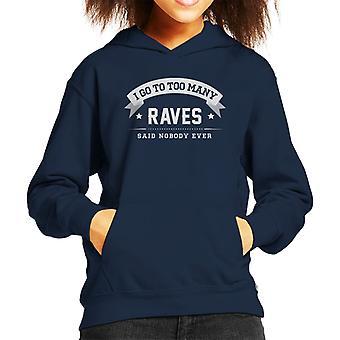 Ik ga naar te veel Raves zei niemand ooit Kid de Hooded Sweatshirt