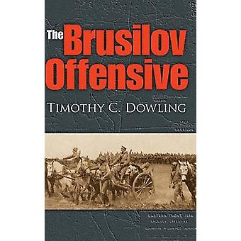 The Brusilov Offensive by Timothy C. Dowling - 9780253351302 Book