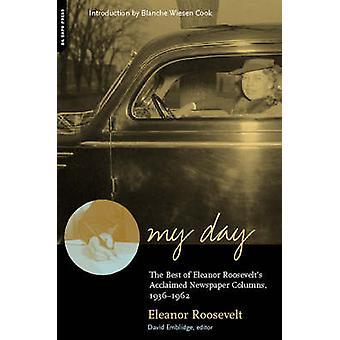 Il mio giorno - The Best of di Eleanor Roosevelt acclamato colonne di giornale-