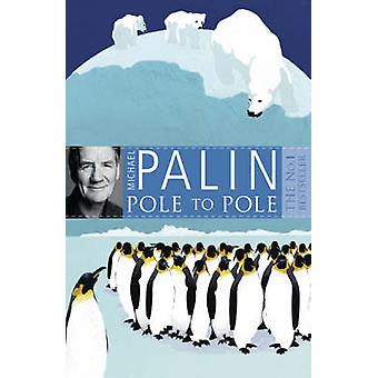 Pole to Pole by Michael Palin - 9780753823262 Book