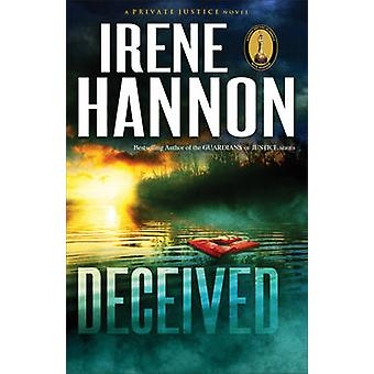 Deceived - A Novel by Irene Hannon - 9780800721251 Book