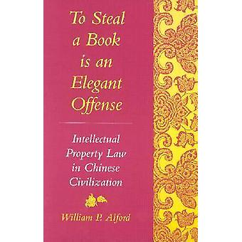 To Steal a Book is an Elegant Offense - Intellectual Property Law in C