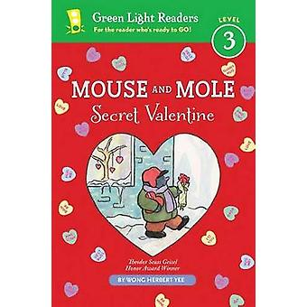 Mouse and Mole - Secret Valentine (GLR Level 3) by Wong Herbert Yee -