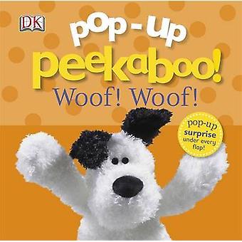 Peekaboo pop-up! Woof Woof! dalla DK - 9781409334651 libro