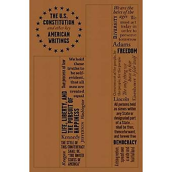 The U.S. Constitution and Other Key American Writings by The American