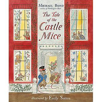 El cuento de los ratones de castillo por Michael Bond - Emily Sutton - 97817829