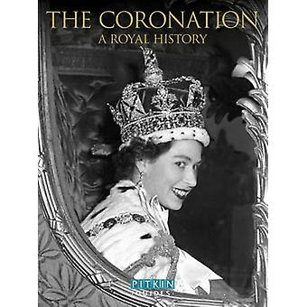 The Coronation - A Royal History by Annie Bullen - 9781841654218 Book