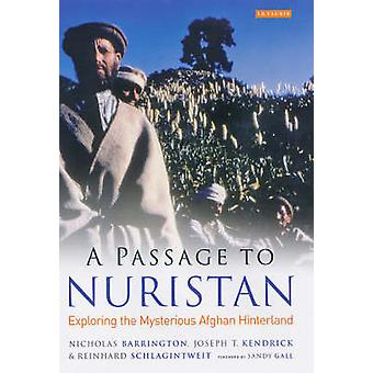 A Passage to Nuristan - Exploring the Mysterious Afghan Hinterland by
