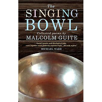 The Singing Bowl by Malcolm Guite - 9781848255418 Book