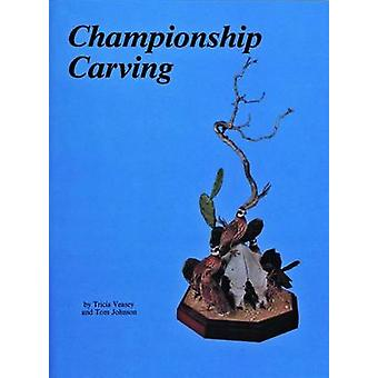 Championship Carving by T. Veasey - Tom Johnson - 9780887400230 Book