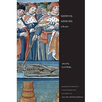 Medieval Medicine - A Reader by Faith Wallis - 9781442601031 Book