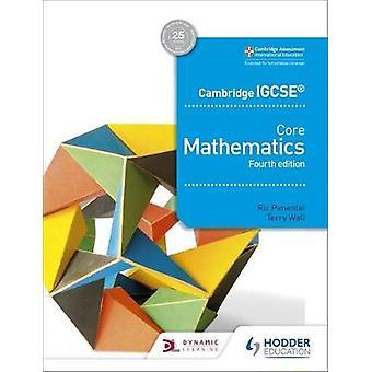 Cambridge IGCSE Core Mathematics 4th edition by Ric Pimentel - 978151