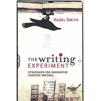 The Writing Experiment - Strategies for Innovative Creative Writing by