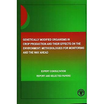 Genetically Modified Organisms in Crop Production and Their Effects o