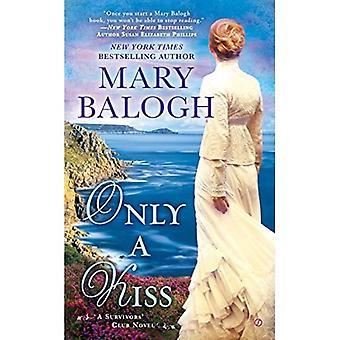 Only a Kiss (Survivor's Club Novels)