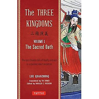 The Three Kingdoms, Volume 1: The Sacred Oath: A New Translation of China's Most Celebrated Classic