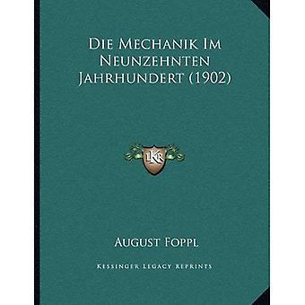Die Mechanik Im Neunzehnten Jahrhundert (1902)
