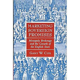 Marketing Sovereign Promises: Monopoly Brokerage and the Growth of the English State (Political Economy of Institutions...