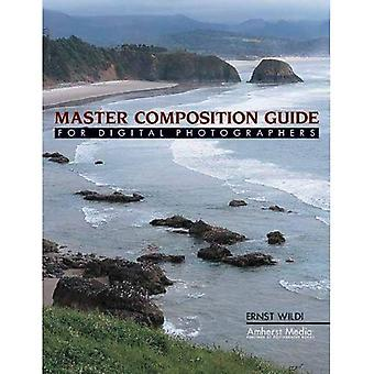 Master Composition Guide: For Digital Photographers